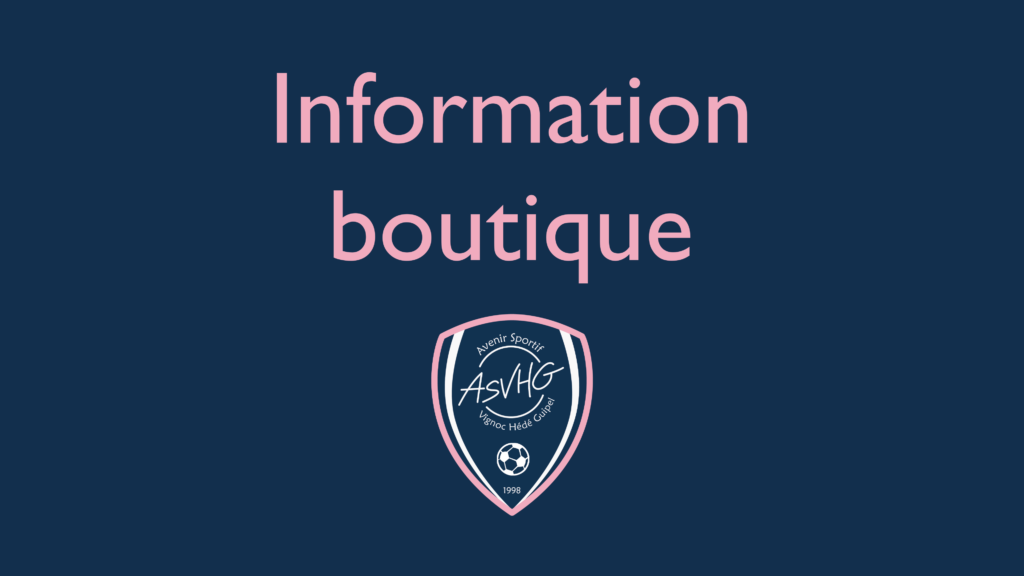Information boutique !