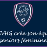 L'ASVHG crée son équipe seniors féminine