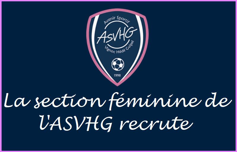 La section féminine de l'ASVHG recrute !